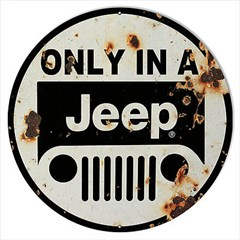 "Only In A Jeep Sign Reproduction 14"" Round"