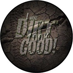 I Make Dirt Look Good Tire Cover