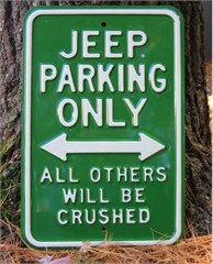 Jeep Parking Only - All Others Will Be Crushed Street Sign