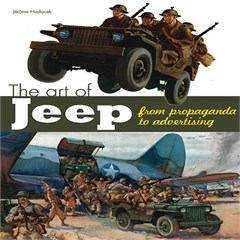 The Art of Jeep- From Propaganda to Advertising Book
