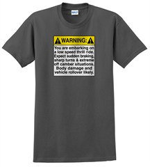 """Warning: This is a low speed thrill Ride"" T-shirt"