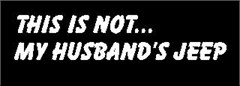 """""""THIS IS NOT MY HUSBAND'S JEEP"""" Decal (Small)"""