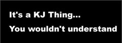 """""""It's a KJ Thing...You Wouldn't Understand"""" Decal (Small)"""
