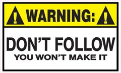 Warning! Don't Follow you won't make it Decal