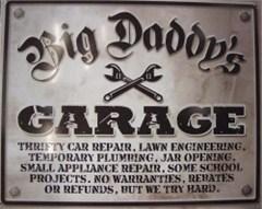 """""""Big Daddy's Garage"""" Sign"""