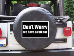 Don't Worry we have a roll bar,  Black Spare Wheel Cover