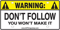 Warning! Don't Follow you won't make it License Plate