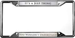 """""""It's A Jeep Thing You Wouldn't Understand"""" License Plate Frame"""