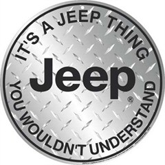 """""""It's a Jeep Thing..."""" Round Sign (Diamond Plate)"""