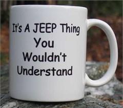 Jeep Coffee Mug: It' a Jeep Thing