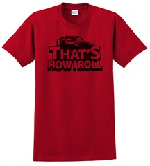"""""""That's How I Roll"""" Unisex Tee - Red"""