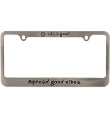 "Life is Good License Plate Frame ""Spread Good Vibes"""