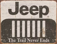 Jeep Sign: Grille Logo, The Trail Never Ends