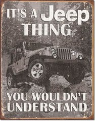 """It's a JEEP Thing You wouldn't Understand """"Antiqued"""" Metal Sign"""