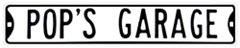 """""""Pop's Garage"""" Street Sign (Black & White)"""