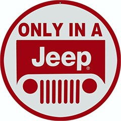 "Only In A Jeep Sign, Red Reproduction 14"" Round"