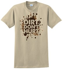 "Unisex ""Dirt Don't Hurt"" Sand Short Sleeved Shirt"