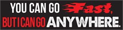 """""""YOU CAN GO FAST, BUT I CAN GO ANYWHERE"""" Red and Black Decal"""