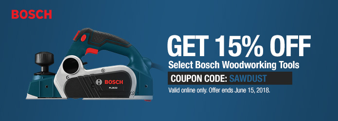 15% Off Select Bosch Woodworking Products - Ends June 15th