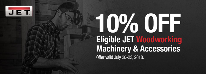 JET 10% Off July Woodworking Sale