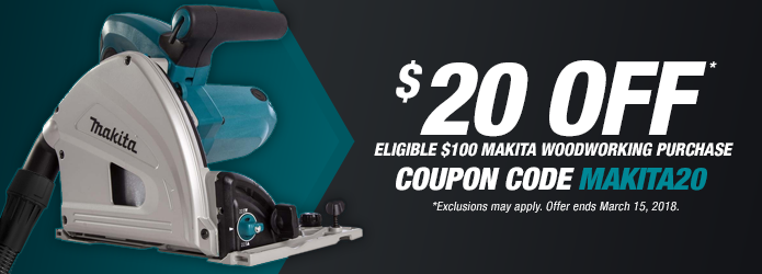 $20 Off Eligible $100 Makita Woodworking Purchase